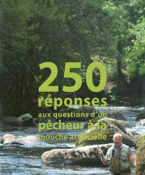 250 reponses aux questions d un pecheur a la mouche artificielle
