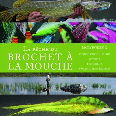 La pêche du brochet à la mouche de Jacky Roehrig