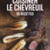Cuisiner le chevreuil Édition Gerfaut